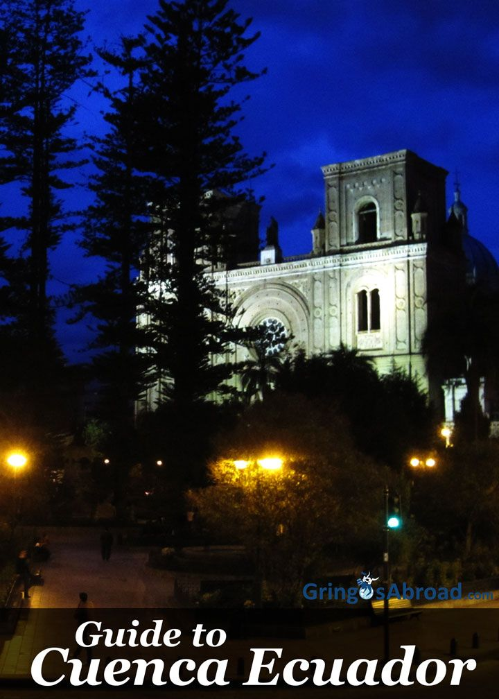 Cuenca Ecuador: The Complete Guide - GringosAbroad