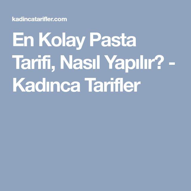 En Kolay Pasta Tarifi, Nasıl Yapılır? - Kadınca Tarifler