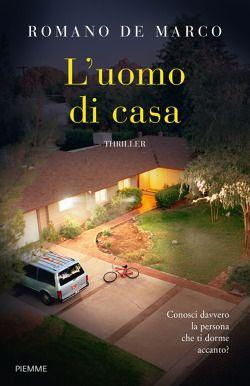 """Romano De Marco è uno dei miei autori di noir preferiti. """"L'uomo di casa"""" è un capolavoro, un thriller riuscitissimo, coinvolgente e avvincente. http://pupottina.blogspot.it/2017/02/luomo-di-casa-di-romano-de-marco.html"""