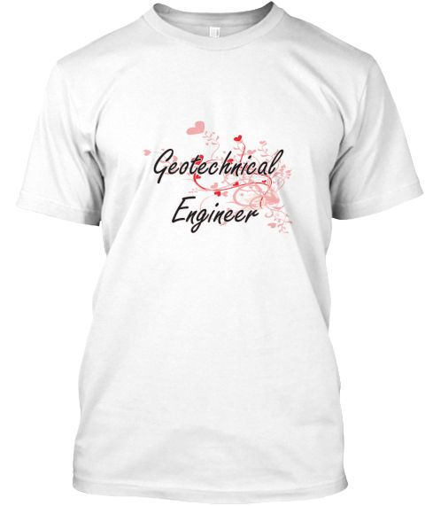Geotechnical Engineer Heart Design White T-Shirt Front - This is the perfect gift for someone who loves Geotechnical Engineer. Thank you for visiting my page (Related terms: Professional jobs,job Geotechnical Engineer,Geotechnical Engineer,geotechnical engineers,geotechnica ...)