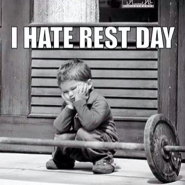 I hate rest day.