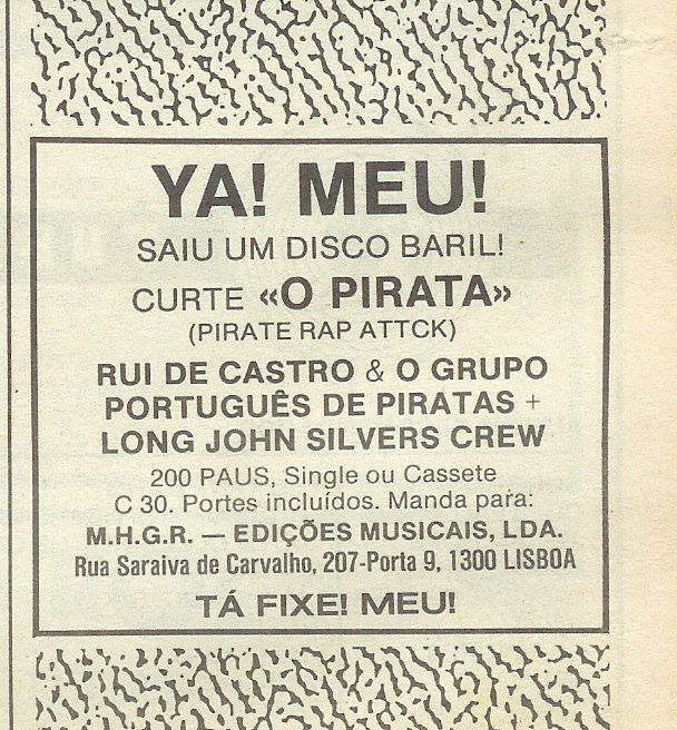 Rui de Castro - O Pirata [1985] Anuncio ao primeiro disco de Rap/Electro nacional publicado no jornal Blitz  Video no Youtube: http://www.youtube.com/watch?v=4BjGFmFIieI&feature=related http://viva80.pt/