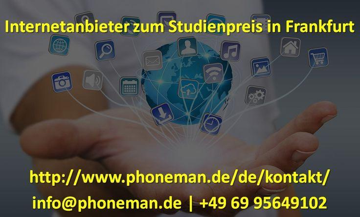 Phoneman ist Internetanbieter bei Student Rate in Frankfurt. Um Ihre Internetverbindung von Phoneman Internet Provider zu Student Rate in Frankfurt zu buchen, rufen Sie uns unter +49 69 95649102 an oder schicken Sie eine E-Mail an info@phoneman.de.  bester internetanbieter in frankfurt, internetverbindungen provider in frankfurt, internetanbieter zum studentenpreis