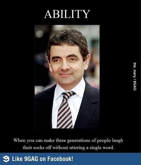Only Mr. Bean.. aka BLACK ADDER!!!!!!!
