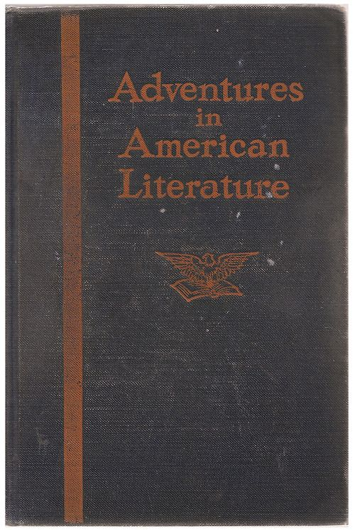 Adventures in American Literature - Schweikert, Inglish, Gehlmann - Vintage Fiction Textbook Anthology 1930's - $8.00