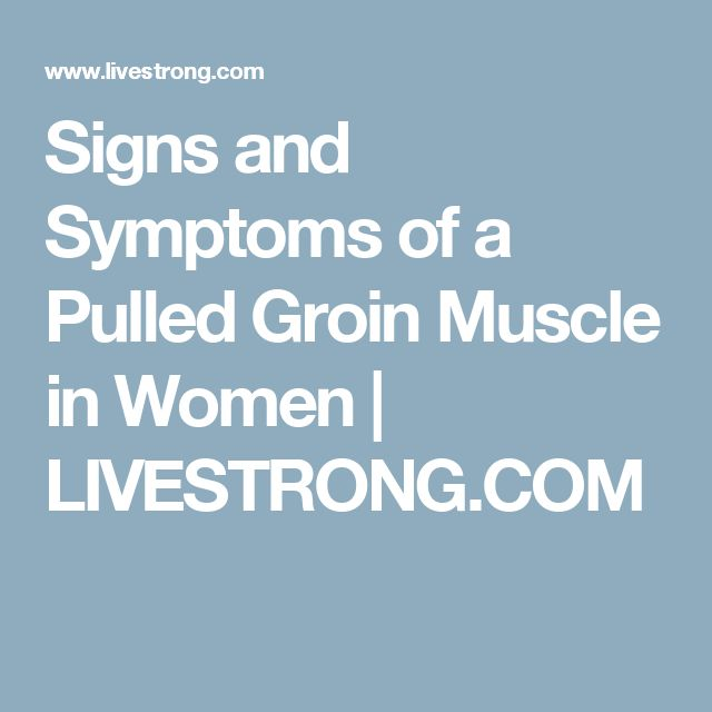 Signs and Symptoms of a Pulled Groin Muscle in Women   LIVESTRONG.COM