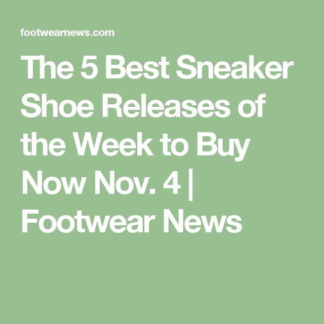 The 5 Best Sneaker Shoe Releases of the Week to Buy Now Nov. 4   Footwear News