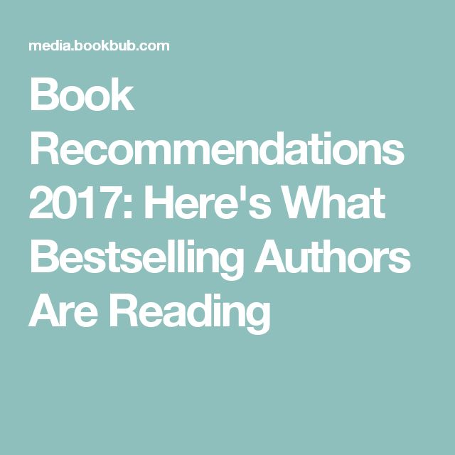 Book Recommendations 2017: Here's What Bestselling Authors Are Reading