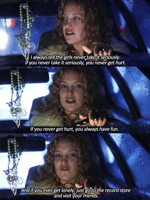 """Almost Famous"" Kate Hudson quote"