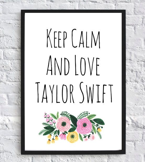 Keep Calm and Love Taylor Swift-Printable Wall Art (8x10) Digital Wall Art, Taylor Swift Poster by PrintsbyHelen on Etsy https://www.etsy.com/listing/252990125/keep-calm-and-love-taylor-swift
