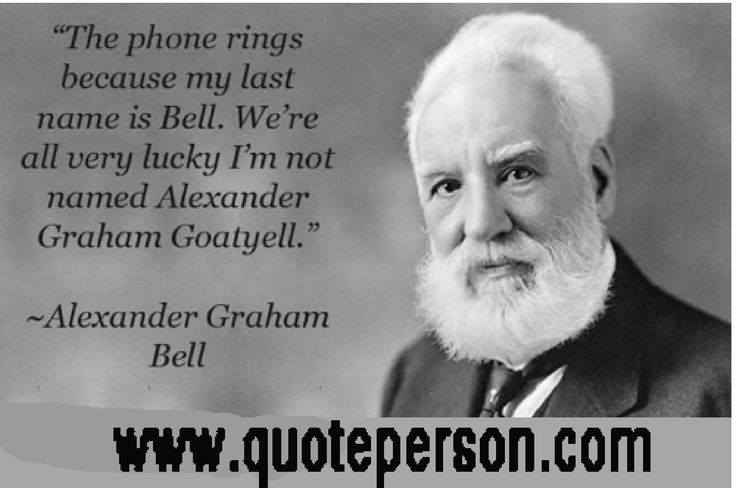 Alexander Graham Bell was a Scottish-born scientist, inventor, engineer, and innovator who is credited with patenting the first practical telephone.  He was born on 3 March 1847, in  Edinburgh, United Kingdom. 'Before anything else, preparation is the key to success.' - Alexander Graham Bell  https://www.quoteperson.com/author/alexander-graham-bell