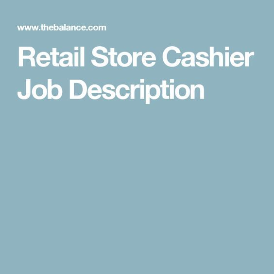 Who Makes the Best Retail Store Cashier? Retail Career Job - restaurant cashier job description resume