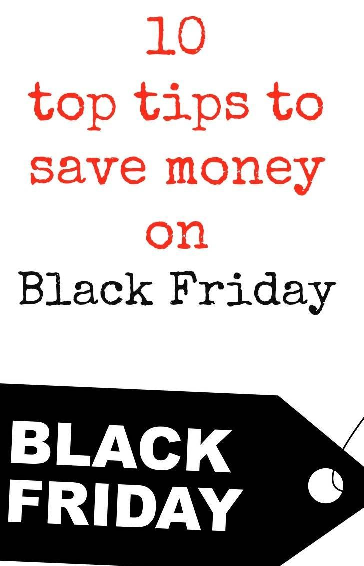 10 top tips to save money on Black Friday  . Black Friday to Cyber MOnday deals abound here si how to make black Fridaty savings and get the very most for your money with savvy sales tips