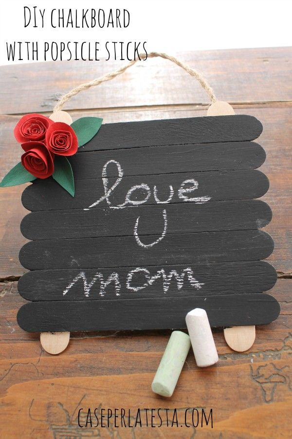 DIY chalkboard with popsicle stick A perfect mothers day gift!