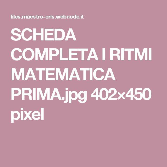 SCHEDA COMPLETA I RITMI MATEMATICA PRIMA.jpg 402×450 pixel