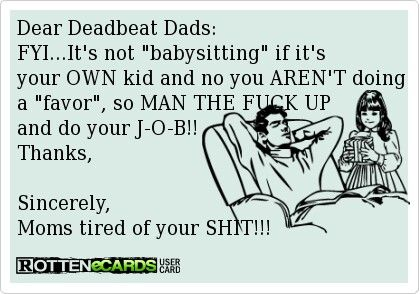 dead beat fathers Dead beat dads tue, 12/03/2013 - 13:15-- bmascheri11 you're a mistake,a sinner you're worthless, a disgrace cold words with a serious look.
