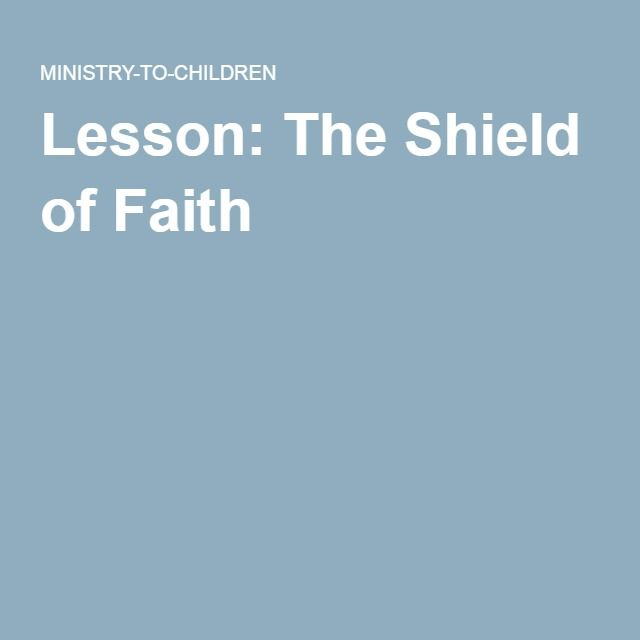 Lesson: The Shield of Faith