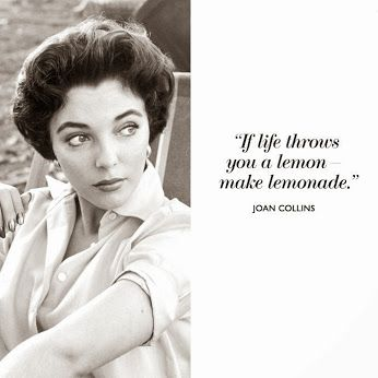 Image result for when life throws you lemons joan collins
