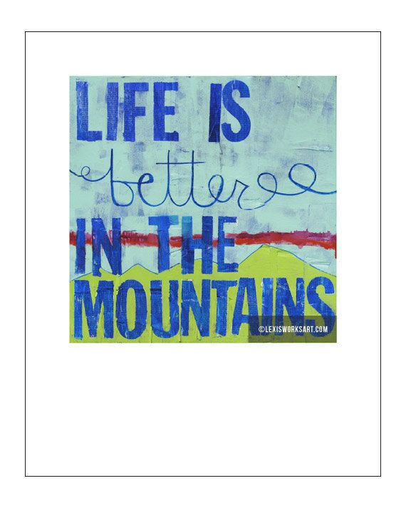 Life is better in the mountains | Lexis works