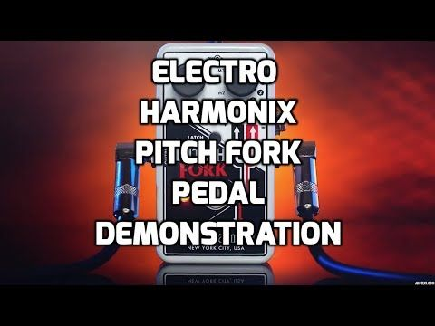 Electro Harmonix Pitch Fork Guitar Pedal Demonstration by Steve Stine - YouTube