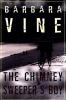 The chimney sweepers boy: a novel by Barbara Vine
