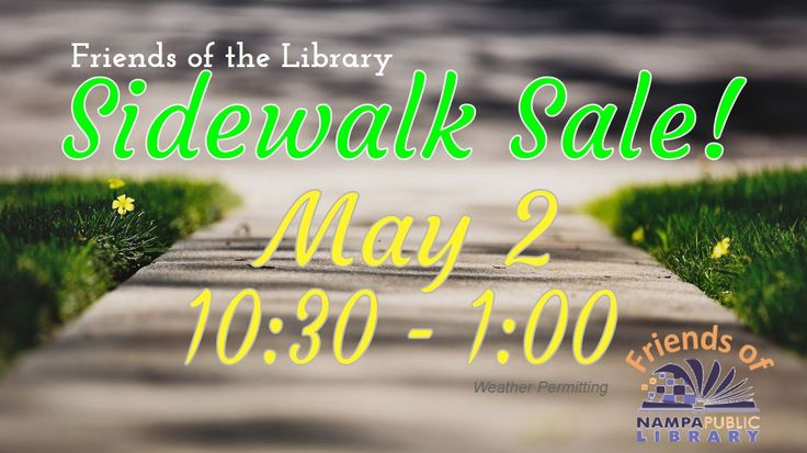 Friends of the Library Sidewalk SALE!  May 2, 2017, from 10:30am - 1pm