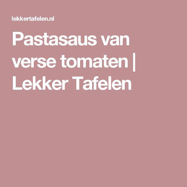 Pastasaus van verse tomaten | Lekker Tafelen