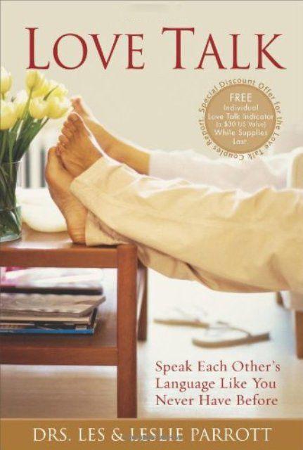 Love Talk: Speak Each Other's Language Like You Never Have Before [Hardcover] Les & Leslie Parrott