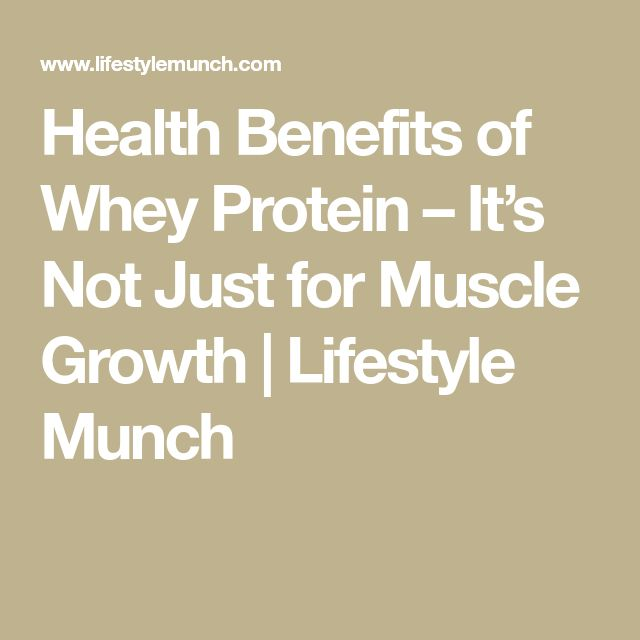 Health Benefits of Whey Protein – It's Not Just for Muscle Growth | Lifestyle Munch