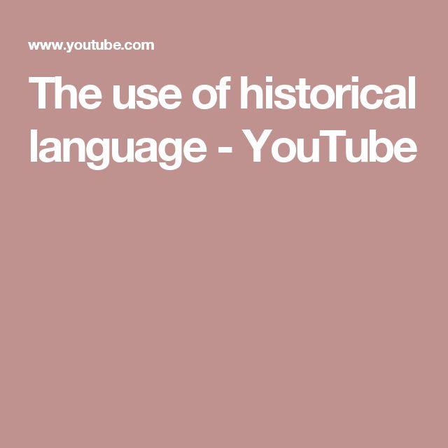 The use of historical language - YouTube