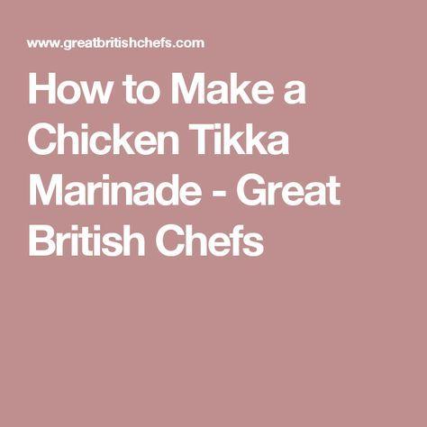 How to Make a Chicken Tikka Marinade - Great British Chefs