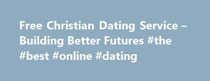 Best free christian dating site 2019