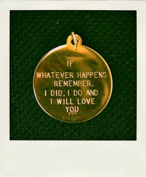 I did, I do, & I will love you