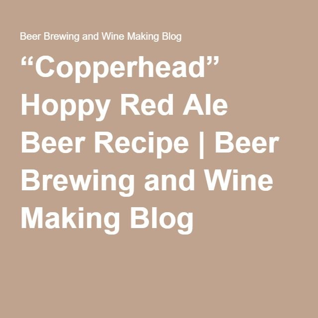 """""""Copperhead"""" Hoppy Red Ale Beer Recipe 