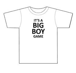 IT'S A BIG BOY GAME T-ShirtGames Tshirt, Big Boys, Games T Shirts, Boys Games