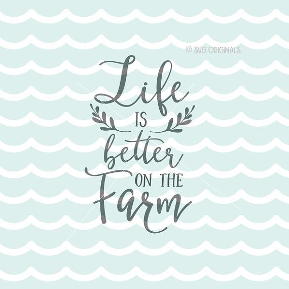 Life Is Better On The Farm SVG Farmer SVG Vector by SVGOriginals