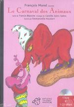 Le carnaval des animaux (Lu Par Francois Morel ; Musique De Camille Saint-saens) Francis Blanche, Emmanuelle Houdart Thierry Magnier - Livre-cd