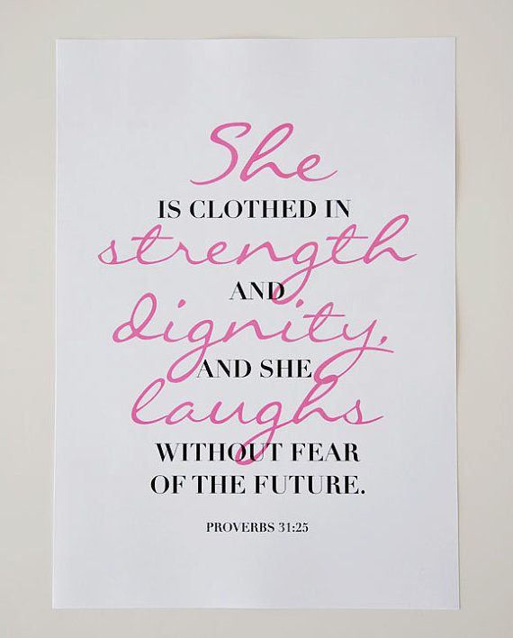 She Is Clothed With Strength And Dignity And She Laughs: She Is Clothed In Strength And Dignity, And She Laughs