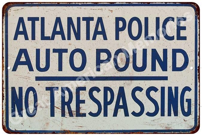 Atlanta Police Auto Pound Vintage Look Reproduction Metal Sign 8x12 8122518