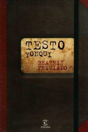 Testo yonqui / Beatriz Preciado Espasa-Calpe, Madrid : 2008 324 p. ISBN 9788467026931 [2008-01] / 18,27 € BUPV / ENS / ES Filosofía Identidad sexual Sexualidad Teoría Queer Biblioteca UPV/EHU · Sbc http://millennium.ehu.es/record=b1543654~S1*spi