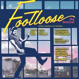 Footloose - The Musical (Original Broadway Cast Recording / 2011)