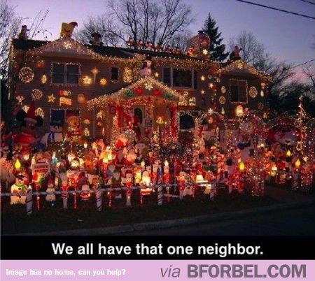 We All Have THIS Neighbor…