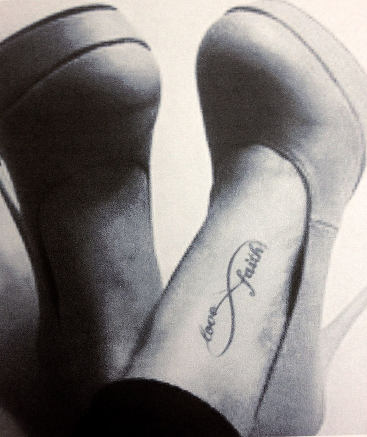 "love and faith infinity tattoo. <3 I want almost this exact tattoo on my foot to mean"" walk in faith"""
