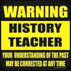 Warning-- History Teacher