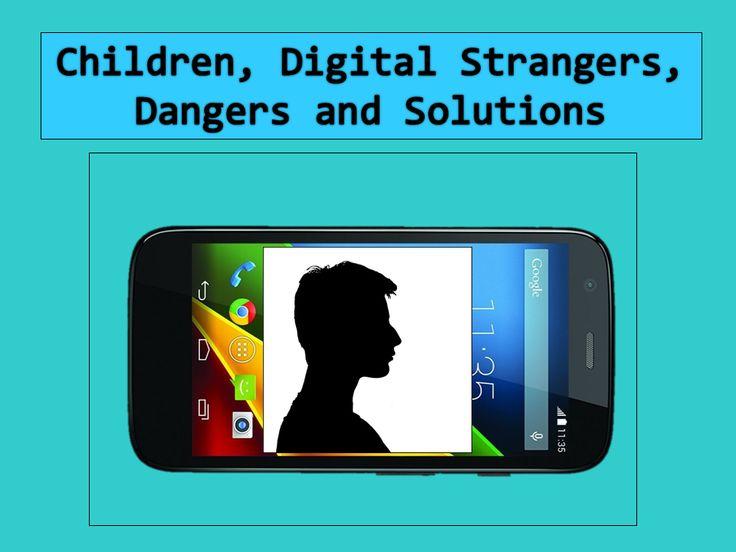 The Digital Chaperone: Preventing the Danger of Digital Strangers.