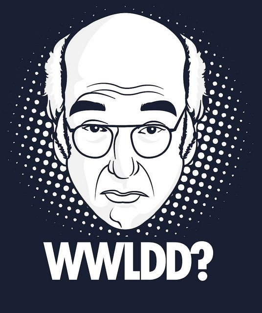 Curb Your Enthusiasm: WWLDD? by Tom Trager