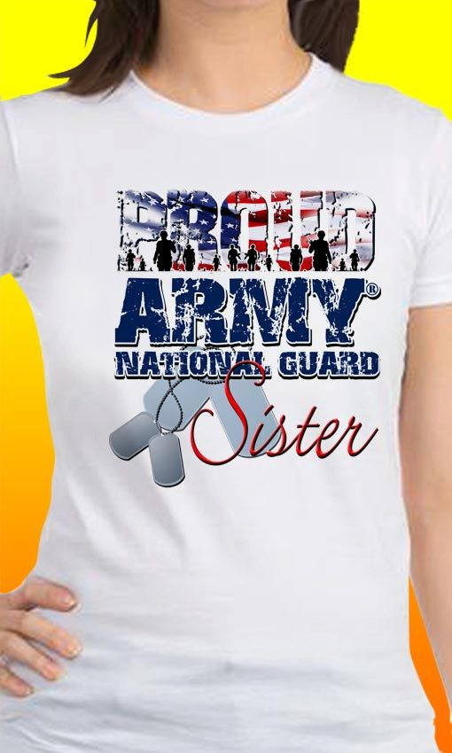 Proud Army National Guard Sister T-Shirt by MagikTees on Etsy