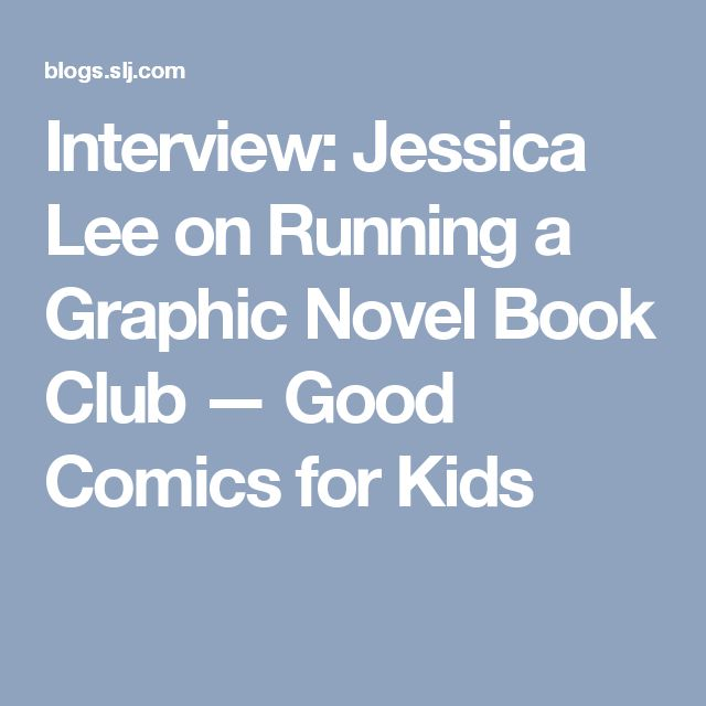 Interview: Jessica Lee on Running a Graphic Novel Book Club — Good Comics for Kids