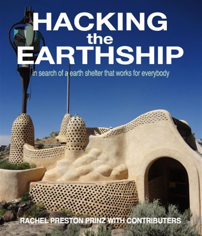 Hacking the Earthship - good tips for what does, and doesn't, work about Earthship designs.