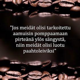Kahviyhteisö: Jos meidät olisi tarkoitettu aamuisin pomppaamaan